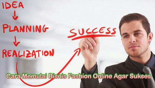 Cara Memulai Bisnis Fashion Online Agar Sukses