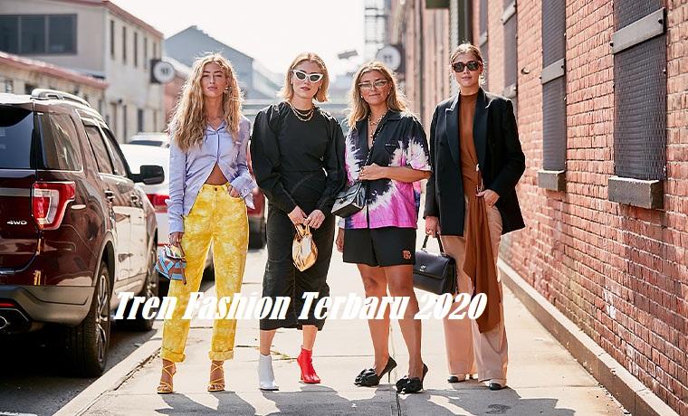 Tren Fashion Terbaru 2020