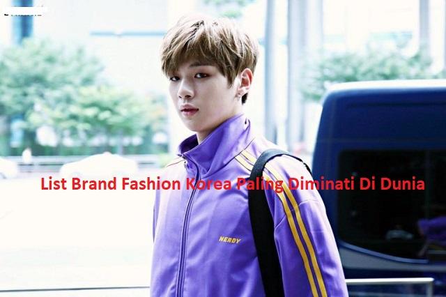 List Brand Fashion Korea Paling Diminati Di Dunia